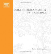 COM Programming by Example: Using MFC, ActiveX, ATL, ADO, and COM+ (with CD-ROM)