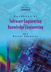 Handbook of Software Engineering and Knowledge Engineering: Recent Advances