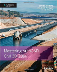 Mastering AutoCAD Civil 3D 2014: Autodesk Official Press