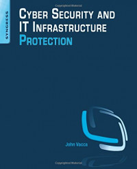 Cyber Security and IT Infrastructure Protection