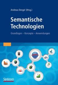 Semantische Technologien: Grundlagen. Konzepte. Anwendungen. (German Edition)