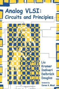 Analog VLSI: Circuits and Principles