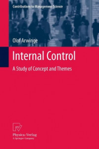 Internal Control: A Study of Concept and Themes (Contributions to Management Science)