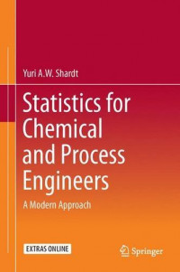 Statistics for Chemical and Process Engineers: A Modern Approach