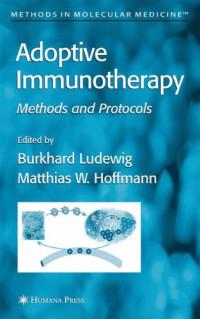 Adoptive Immunotherapy: Methods and Protocols (Methods in Molecular Medicine)