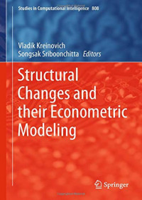 Structural Changes and their Econometric Modeling (Studies in Computational Intelligence)