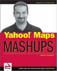 Yahoo! Maps Mashups (Wrox Mashup Books)
