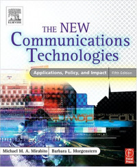 The New Communications Technologies, Fifth Edition: Applications, Policy, and Impact