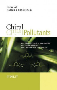 Chiral Pollutants: Distribution, Toxicity and  Analysis by Chromatography and Capillary  Electrophoresis