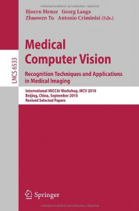 Medical Computer Vision: Recognition Techniques and Applications in Medical Imaging