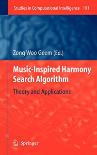 Music-Inspired Harmony Search Algorithm: Theory and Applications (Studies in Computational Intelligence)
