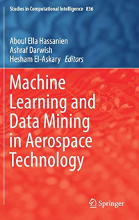 Machine Learning and Data Mining in Aerospace Technology (Studies in Computational Intelligence)