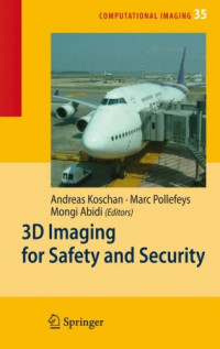 3D Imaging for Safety and Security (Computational Imaging and Vision)