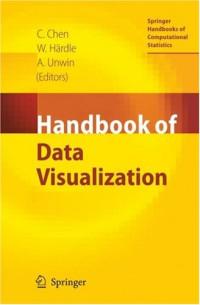 Handbook of Data Visualization (Springer Handbooks of Computational Statistics)