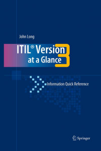 ITIL Version 3 at a Glance: Information Quick Reference