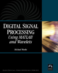 Digital Signal Processing Using MATLAB and Wavelets (Electrical Engineering)