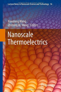 Nanoscale Thermoelectrics (Lecture Notes in Nanoscale Science and Technology)