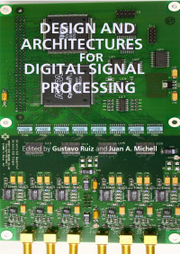 Design And Architectures For Digital Signal Processing (Hb 2014)