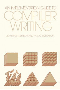 An Implementation Guide to Compiler Writing