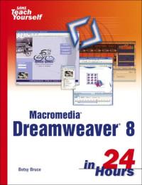 Sams Teach Yourself Macromedia Dreamweaver 8 in 24 Hours