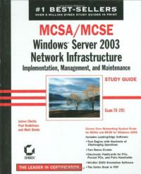 MCSA/MCSE: Windows Server 2003 Network Infrastructure Implementation, Management, and Maintenance Study Guide (70-291)
