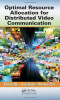 Optimal Resource Allocation for Distributed Video Communication (Multimedia Computing, Communication and Intelligence)