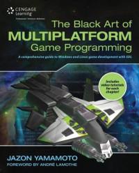 The Black Art of Multiplatform Game Programming