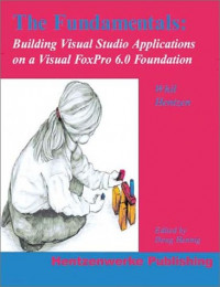 The Fundamentals : Building Visual Studio Applications on a Visual FoxPro 6.0 Foundation