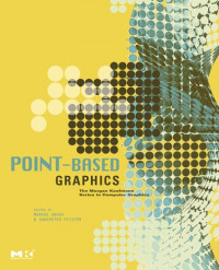 Point-Based Graphics (Morgan Kaufmann Series in Computer Graphics and Geometric Modeling)