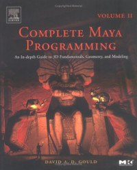 Complete Maya Programming, Vol. II: An In-Depth Guide to 3D Fundamentals, Geometry, and Modeling