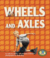Wheels and Axles (Early Bird Physics Series)