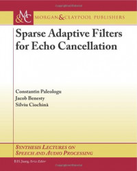 Sparse Adaptive Filters for Echo Cancellation (Synthesis Lectures on Speech and Audio Processing)