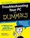 Troubleshooting Your PC For Dummies (Computer/Tech)