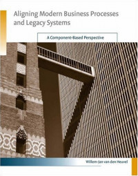 Aligning Modern Business Processes and Legacy Systems: A Component-Based Perspective
