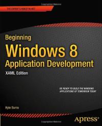 Beginning Windows 8 Application Development – XAML Edition