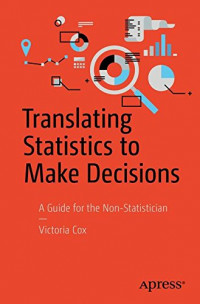 Translating Statistics to Make Decisions: A Guide for the Non-Statistician