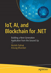 IoT, AI, and Blockchain for .NET: Building a Next-Generation Application from the Ground Up