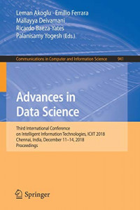 Advances in Data Science: Third International Conference on Intelligent Information Technologies, ICIIT 2018, Chennai, India, December 11–14, 2018, ... in Computer and Information Science)