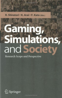 Gaming, Simulations and Society: Research Scope and Perspective
