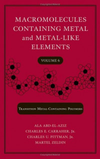 Macromolecules Containing Metal and Metal-Like Elements,  Transition Metal-Containing Polymers, Volume 6