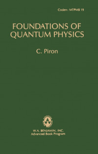 Foundations of Quantum Physics (Frontiers in Physics)