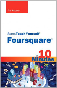 Sams Teach Yourself Foursquare in 10 Minutes (Sams Teach Yourself -- Minutes)