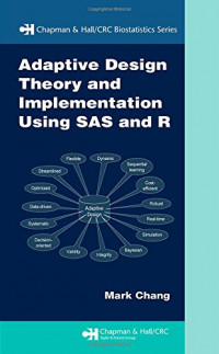 Adaptive Design Theory and Implementation Using SAS and R (Chapman & Hall/CRC Biostatistics Series)