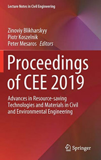 Proceedings of CEE 2019: Advances in Resource-saving Technologies and Materials in Civil and Environmental Engineering (Lecture Notes in Civil Engineering)