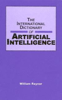 The International Dictionary of Artificial Intelligence