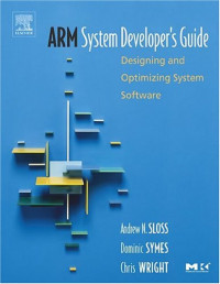 ARM System Developer's Guide: Designing and Optimizing System Software (Computer Architecture and Design)