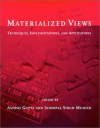 Materialized Views: Techniques, Implementations, and Applications