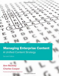 Managing Enterprise Content: A Unified Content Strategy (2nd Edition) (Voices That Matter)
