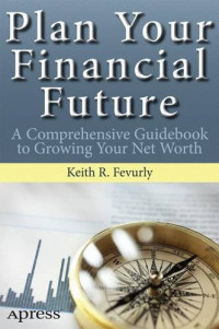 Plan Your Financial Future: A Comprehensive Guidebook to Growing Your Net Worth