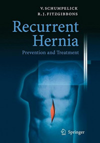 Recurrent Hernia: Prevention and Treatment